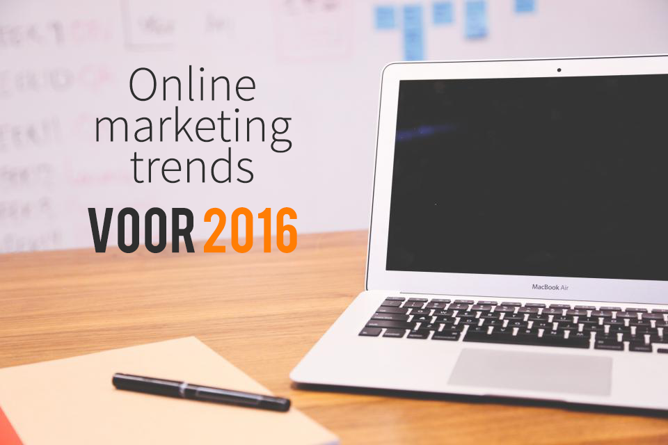online marketing trends voor 2016
